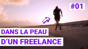 Dans la peau d'un Freelance Episode 1